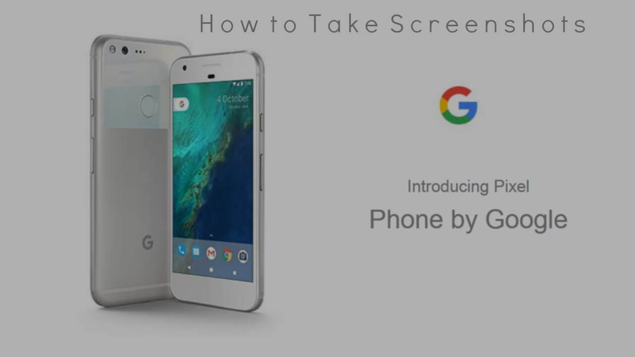 Take a Screenshot on Google Pixel and Pixel XL