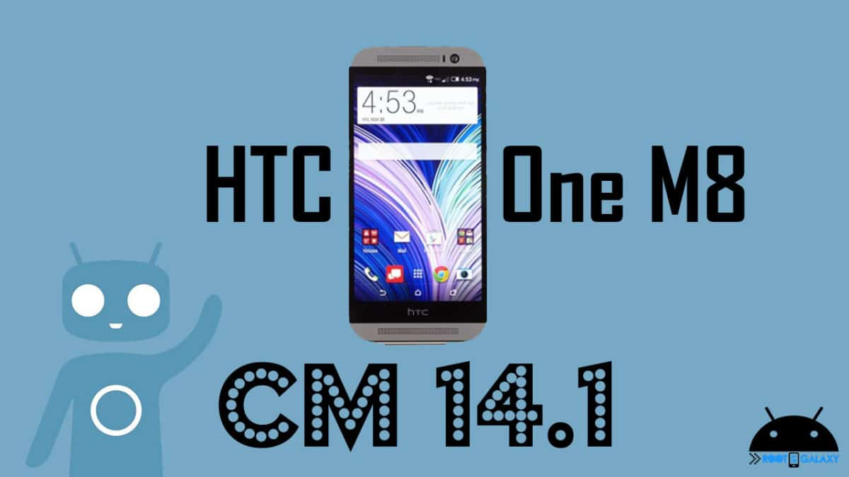 DOWNLOAD AND INSTALL OFFICIAL CM 14.1 ON HTC One M8