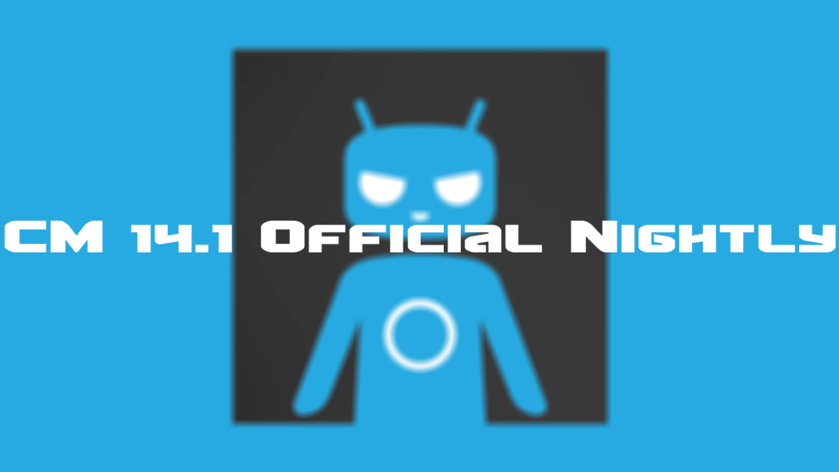 Official CyanogenMod 14.1 Nightly Released