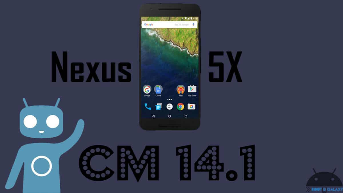 How to Download and Install Official CM 14.1 On Nexus 5X