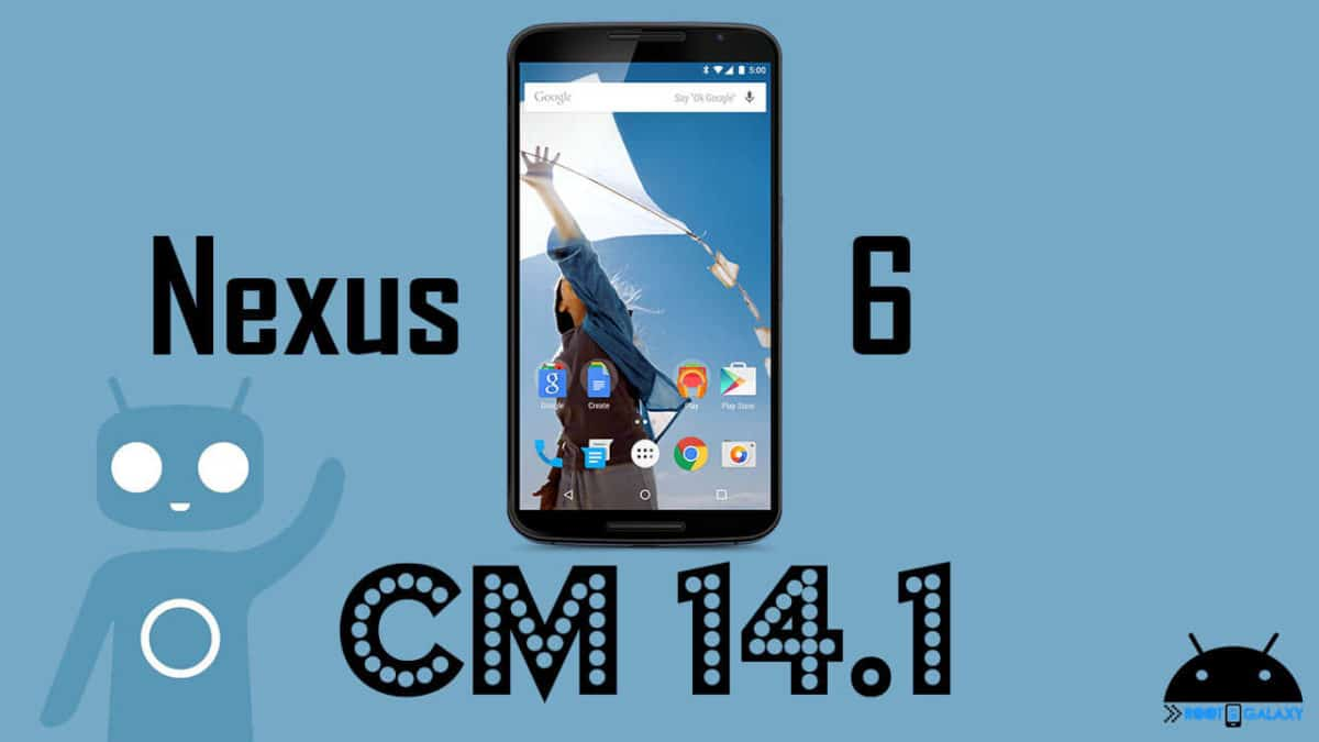 How to Download and Install Official CM 14.1 on Nexus 6