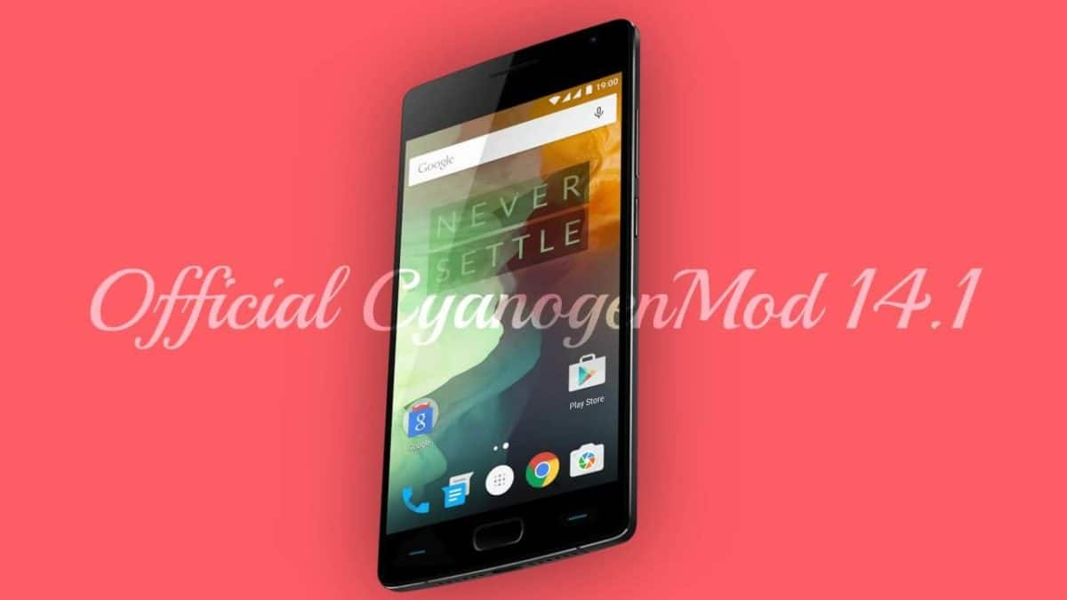 Download and Install Official CM 14.1 On OnePlus 2