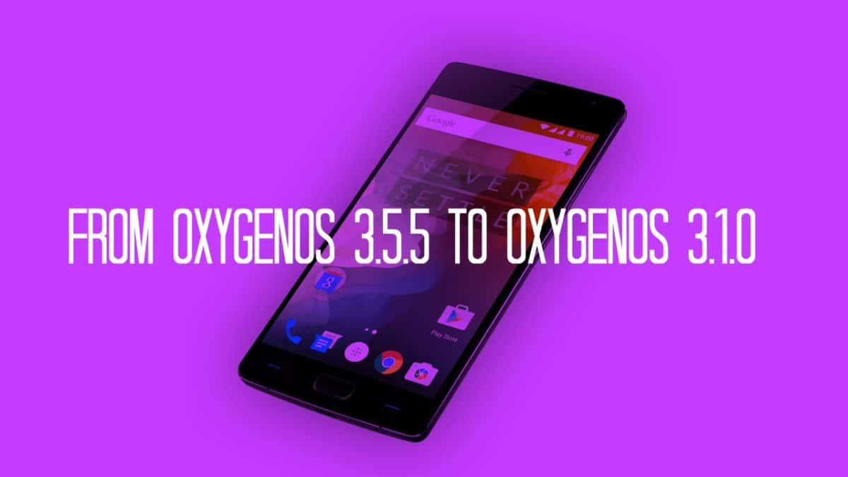 Downgrade OnePlus 2 from OxygenOS 3.5.5 to OxygenOS 3.1.0