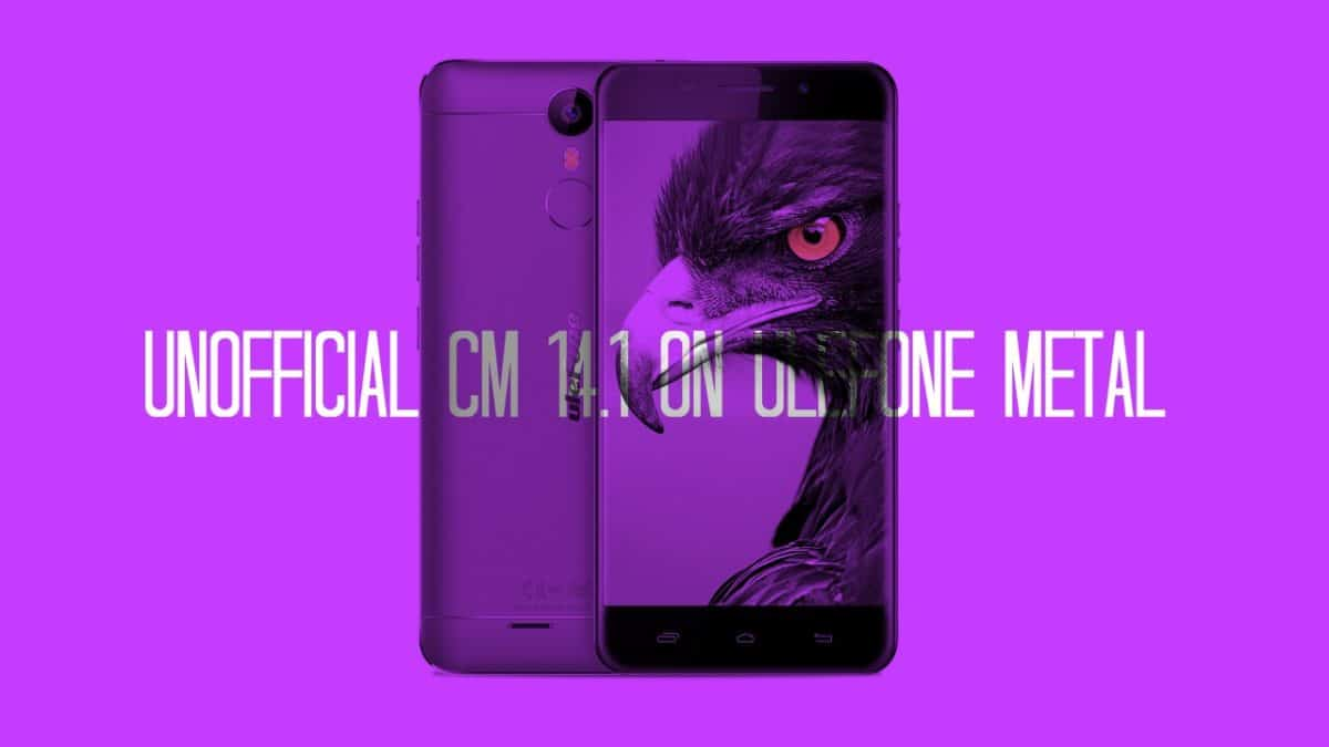 Download and Install Unofficial CM 14.1 On Ulefone Metal