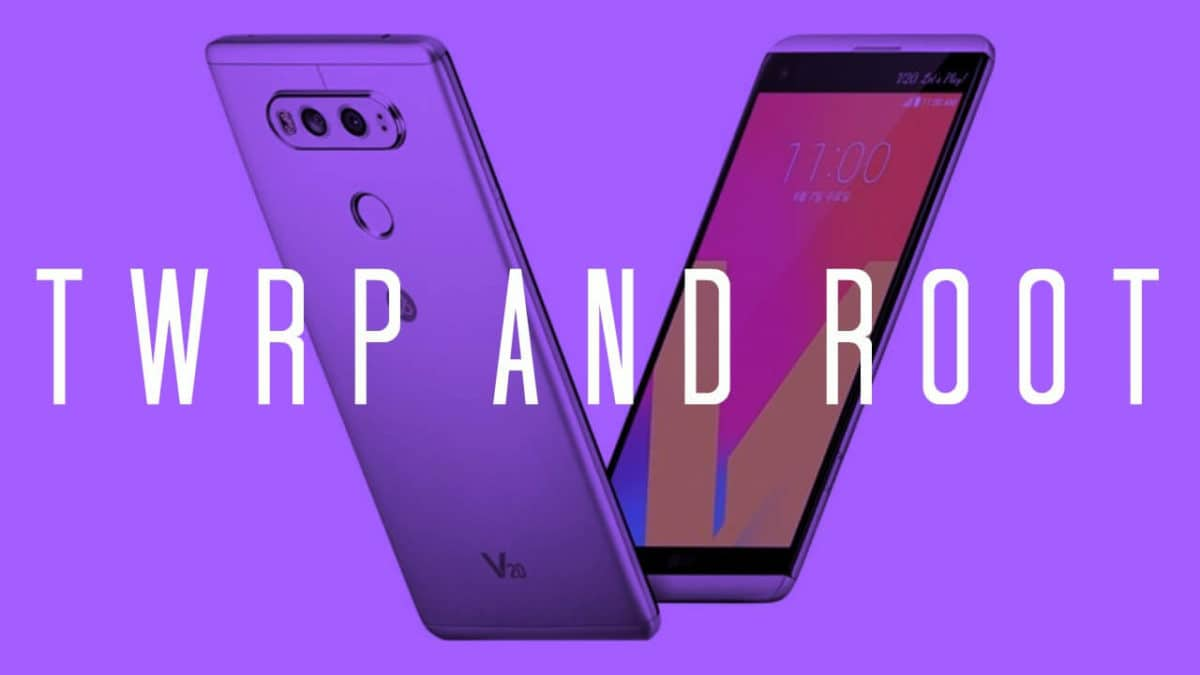 Install TWRP Recovery and Root LG V20 US996