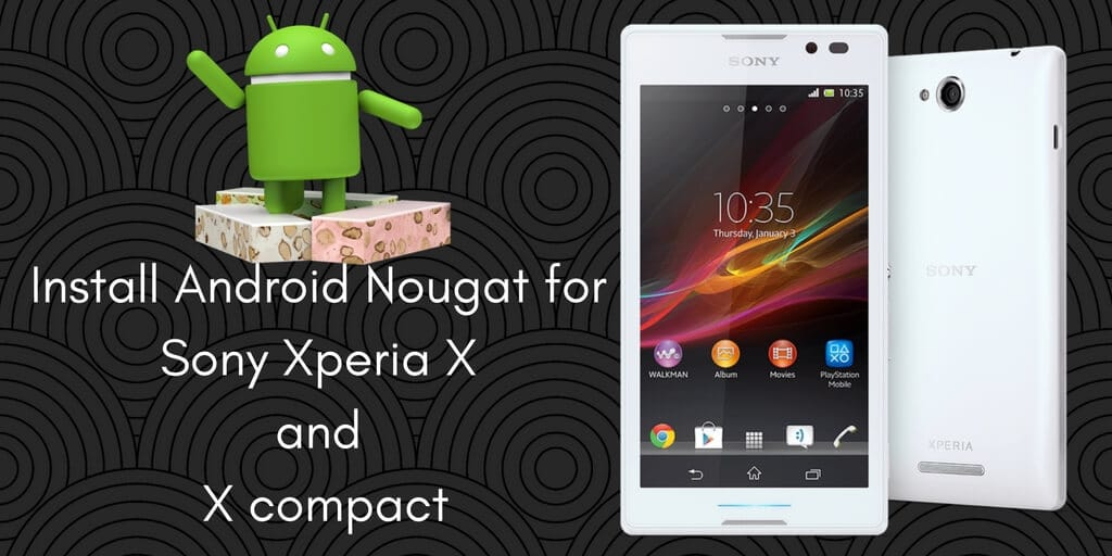 Android Nougat update for Sony Xperia X and X Compact