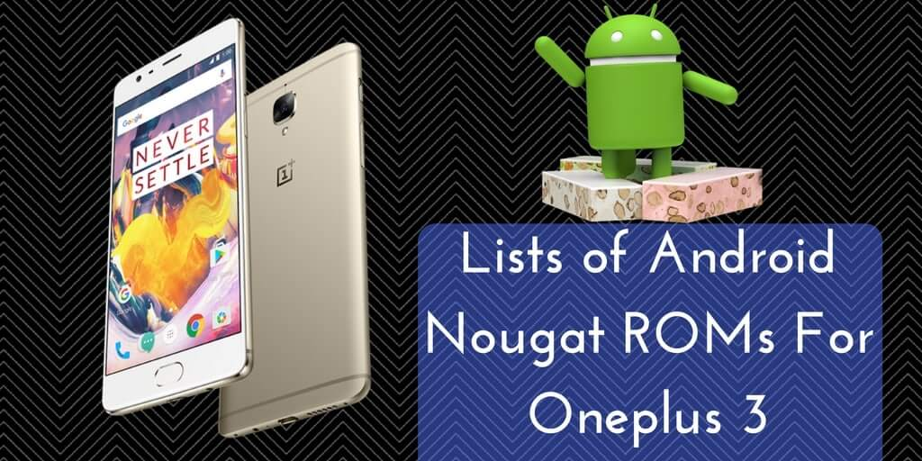 lists-of-android-nougat-roms-for-oneplus-3-min