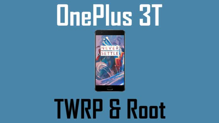How to Install TWRP and Root OnePlus 3T