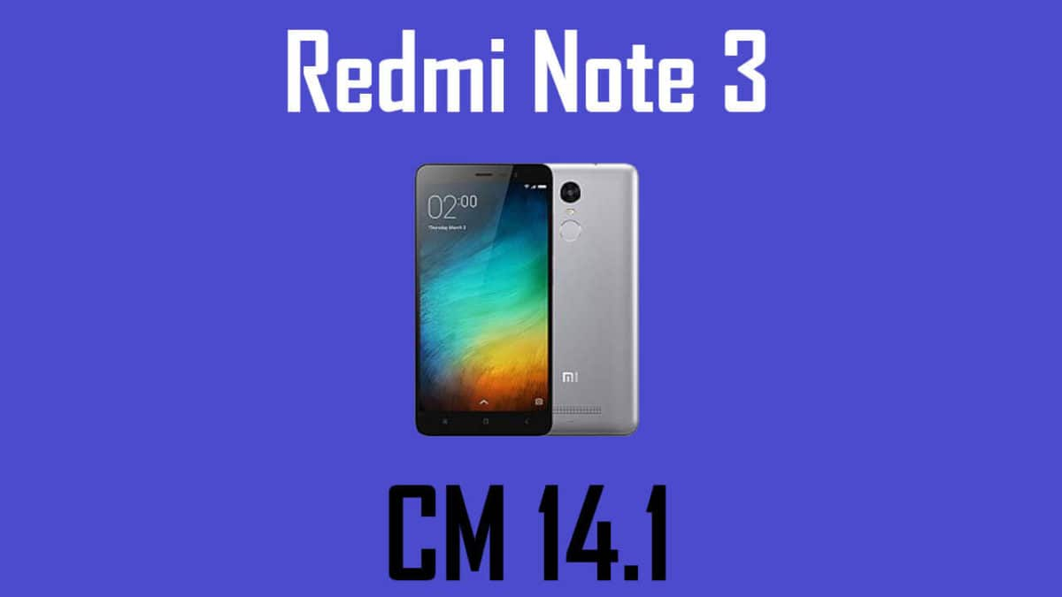Install Official CM 14.1 on Redmi Note 3