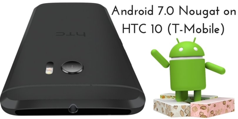 Android 7.0 Nougat on HTC 10 (T-Mobile)