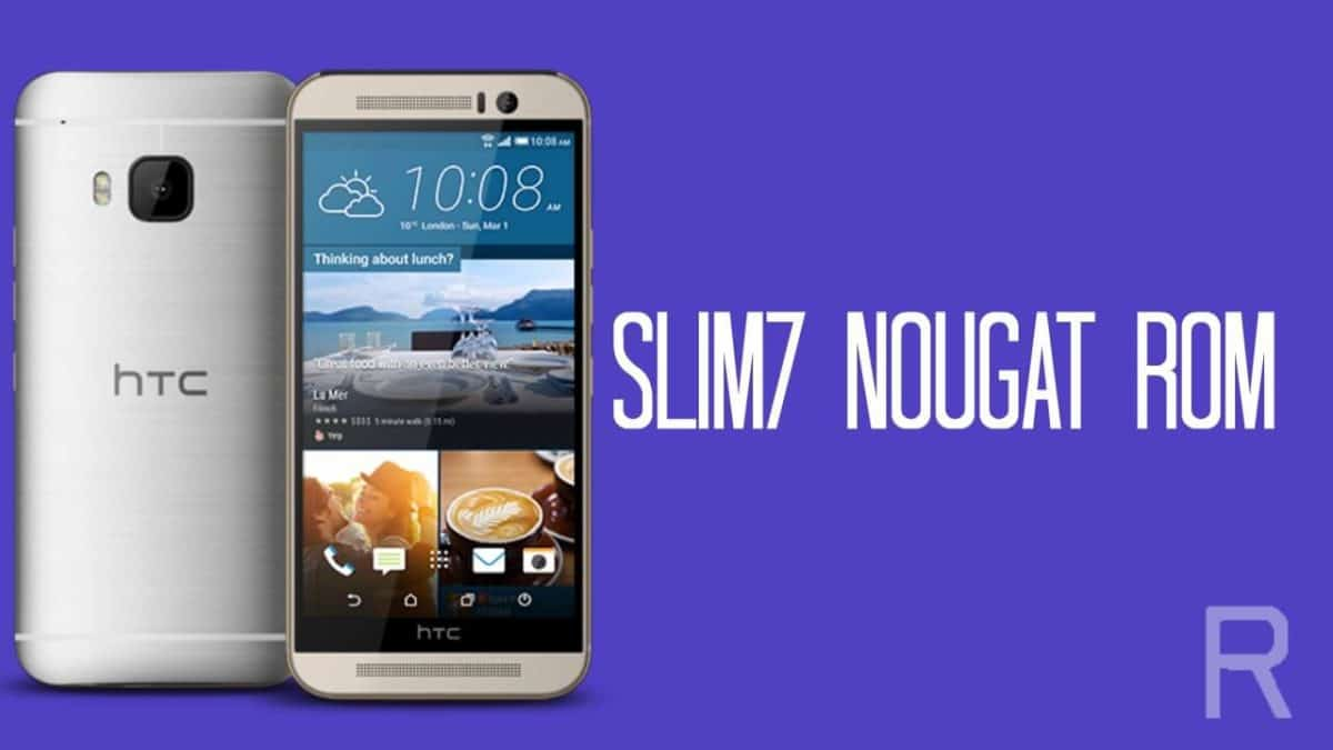 Download and Install Slim7 Android 7.1.2 Nougat ROM On HTC One M9