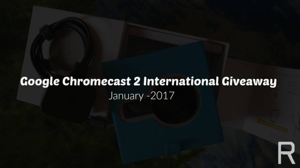 Google Chromecast 2 International Giveaway (January 2017)