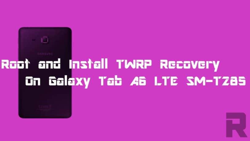 Root Galaxy Tab A6 Lte Sm T285 Et Installez La Récupération Twrp