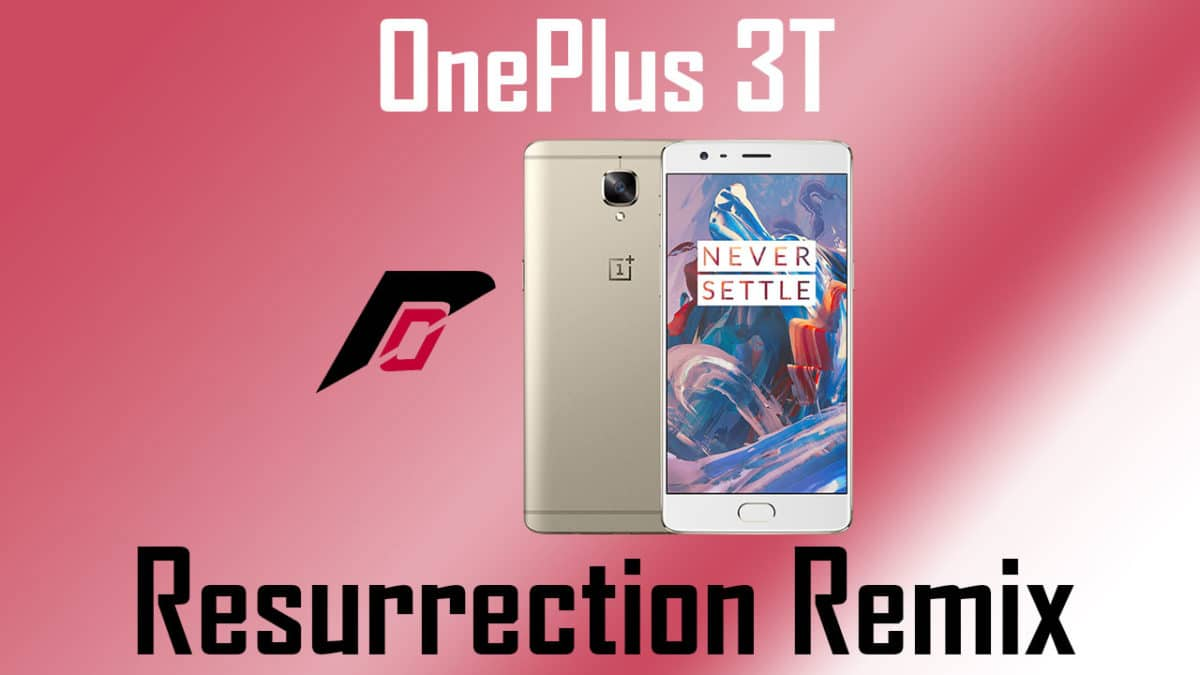 Install Resurrection Remix on OnePlus 3T