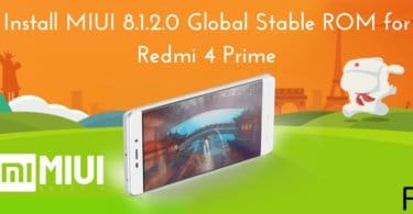 Install MIUI 8.1.2.0 Global Stable ROM for Redmi 4 Prime