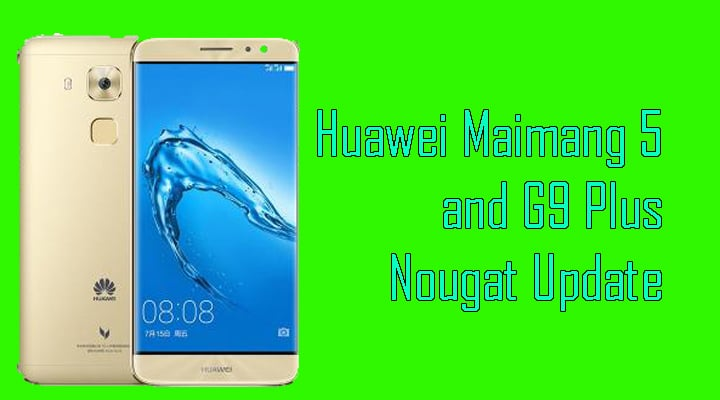 Huawei Maimang 5 and G9 Plus