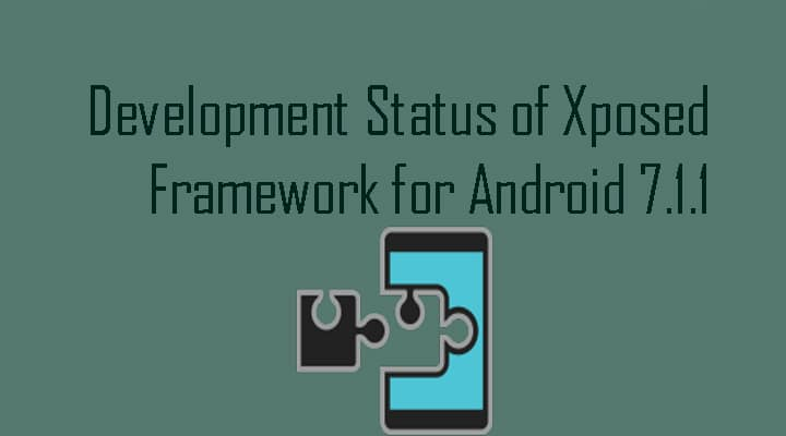 Current Status of Xposed Framework for Android 7.1.1 Nougat
