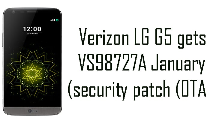 Verizon LG G5 Gets VS98727A January Security Patch (OTA)