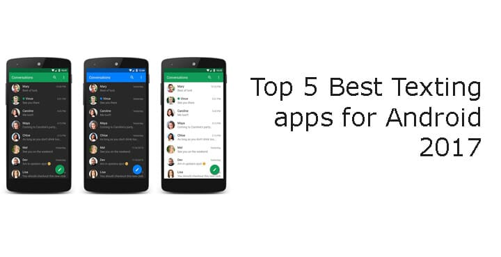 Top 5 Best Texting apps for Android 2017