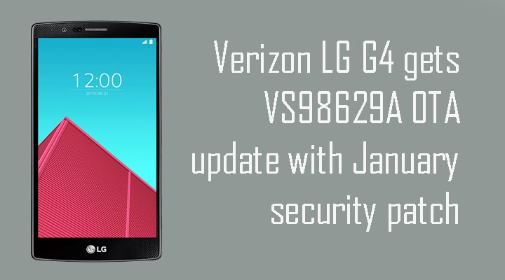 Verizon LG G4 gets VS98629A OTA update with January security patch