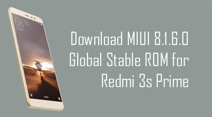 Download MIUI 8.1.6.0 Global Stable ROM for Redmi 3s Prime