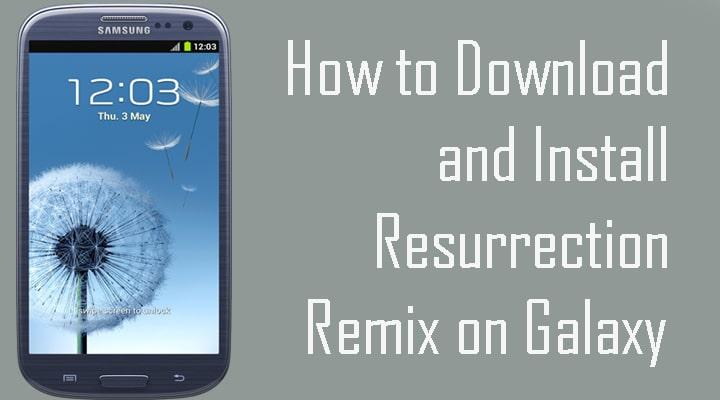 Install Resurrection Remix on Galaxy S3