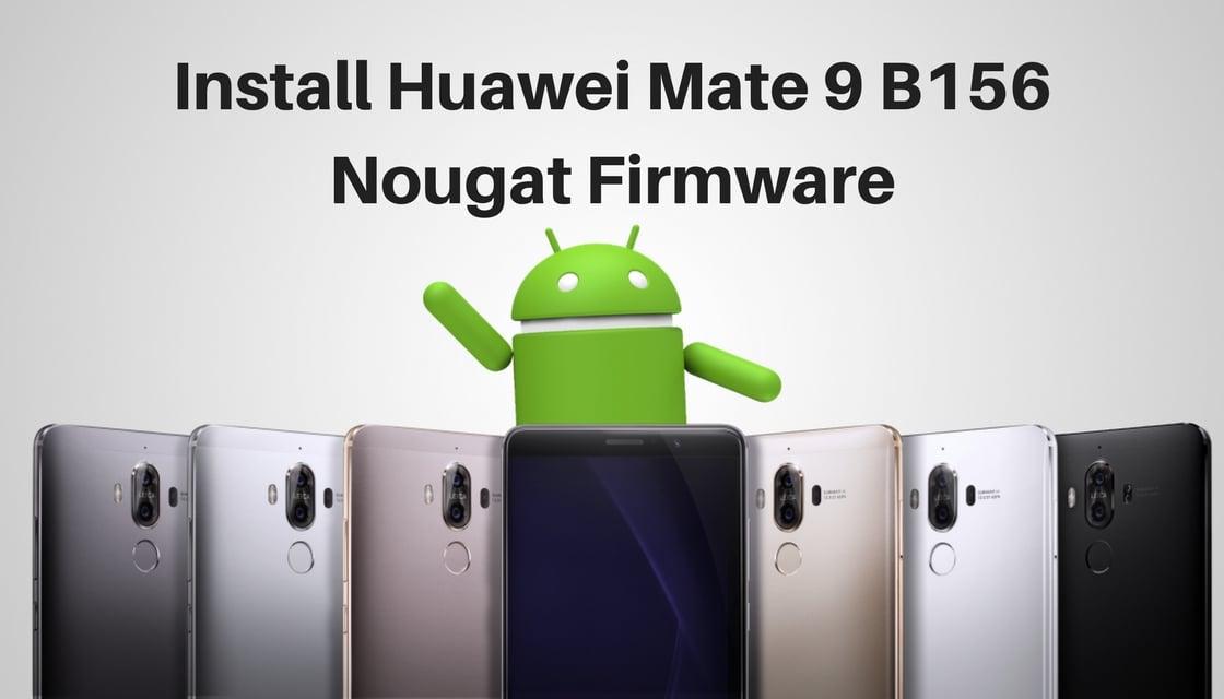 Install Huawei Mate 9 B156 Nougat Firmware