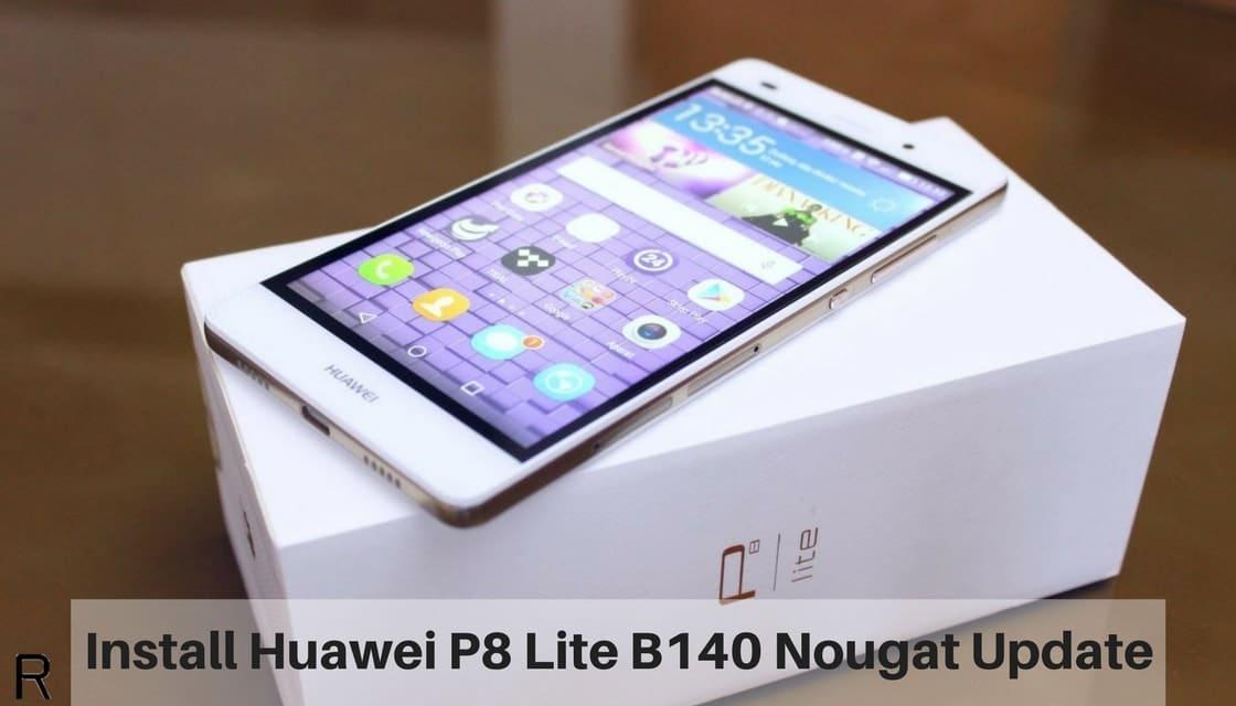 Install Huawei P8 Lite B140 Nougat