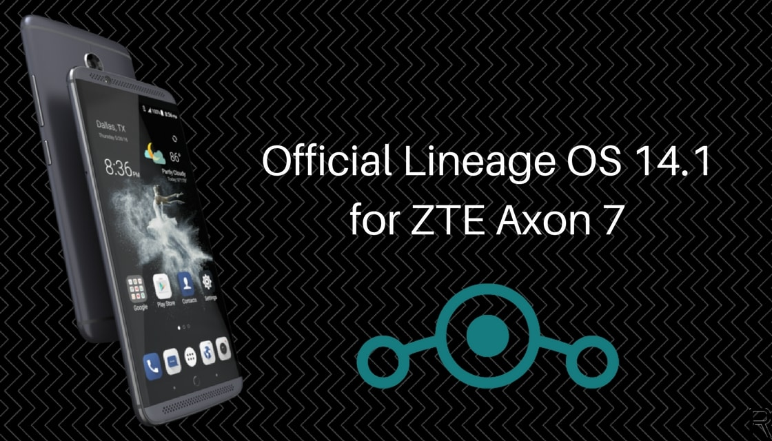 Official Lineage OS 14.1 on ZTE Axon 7-min