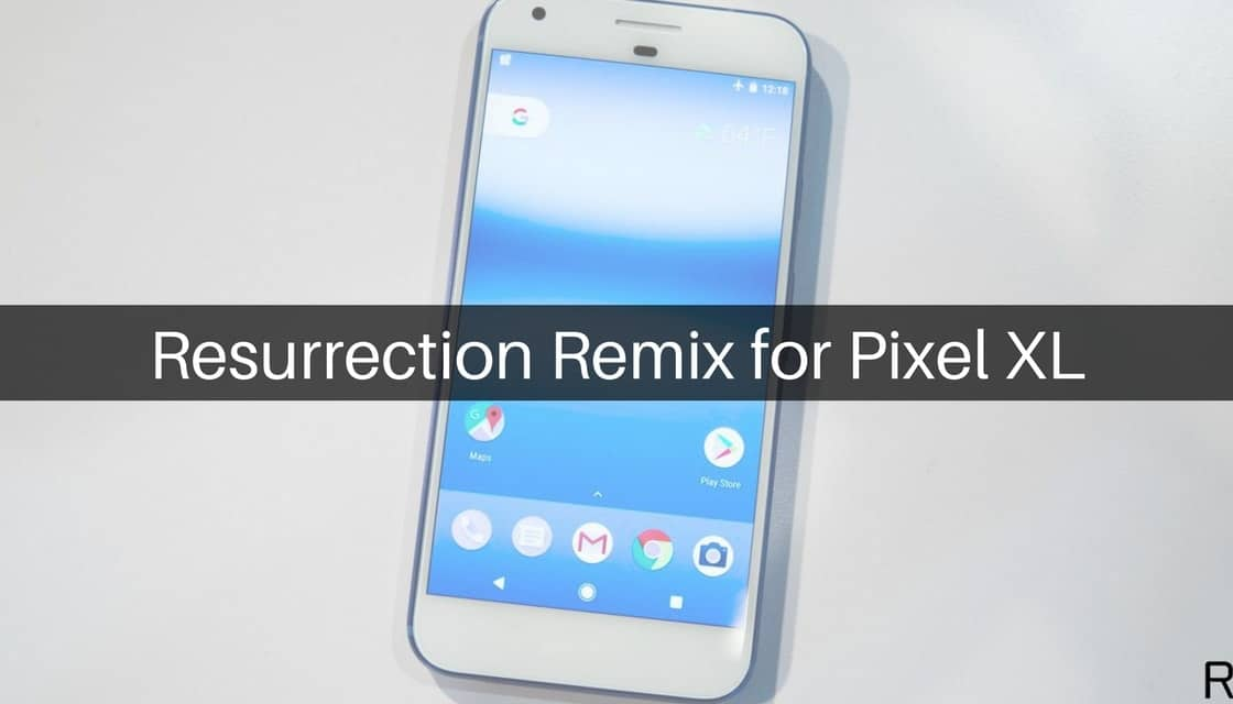 Resurrection Remix on Pixel XL