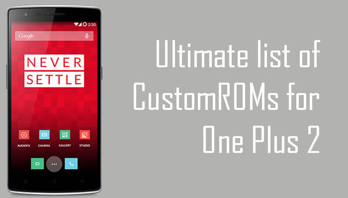 Ultimate list of CustomROMs for One Plus One
