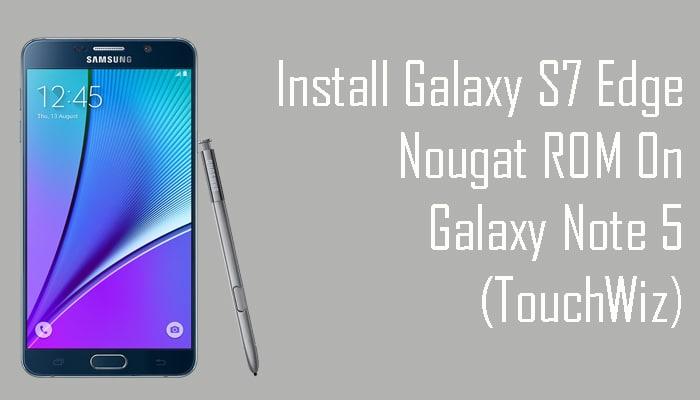 Galaxy S7 Edge Nougat ROM