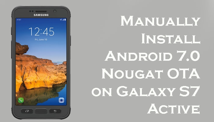 Android 7.0 Nougat OTA on Galaxy S7 Active (SM-G891A)