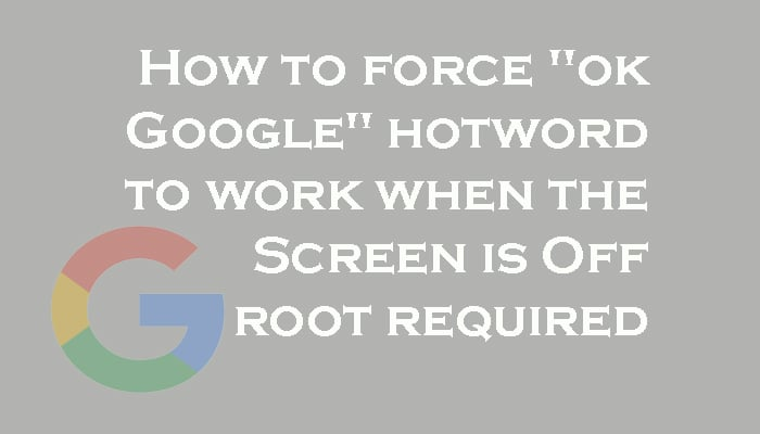 """How to force """"ok Google"""" hotword to work"""
