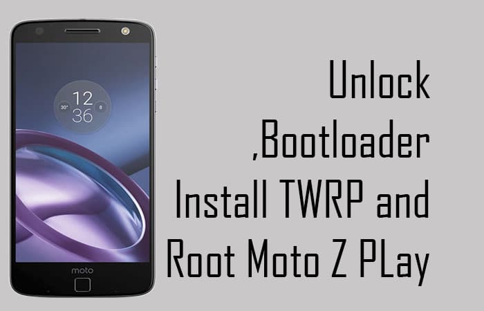 Unlock Bootloader, Install TWRP and root Moto Z Play