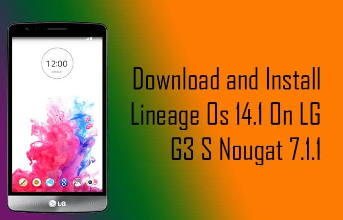 Lineage Os 14.1 On LG G3 S (Nougat 7.1.1)