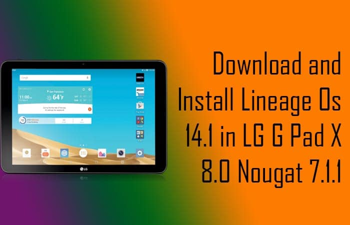 Lineage Os 14.1 in LG G Pad X 8.0