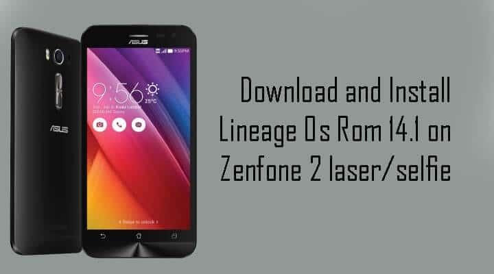 Lineage Os Rom 14.1 on Zenfone 2 laser/selfie