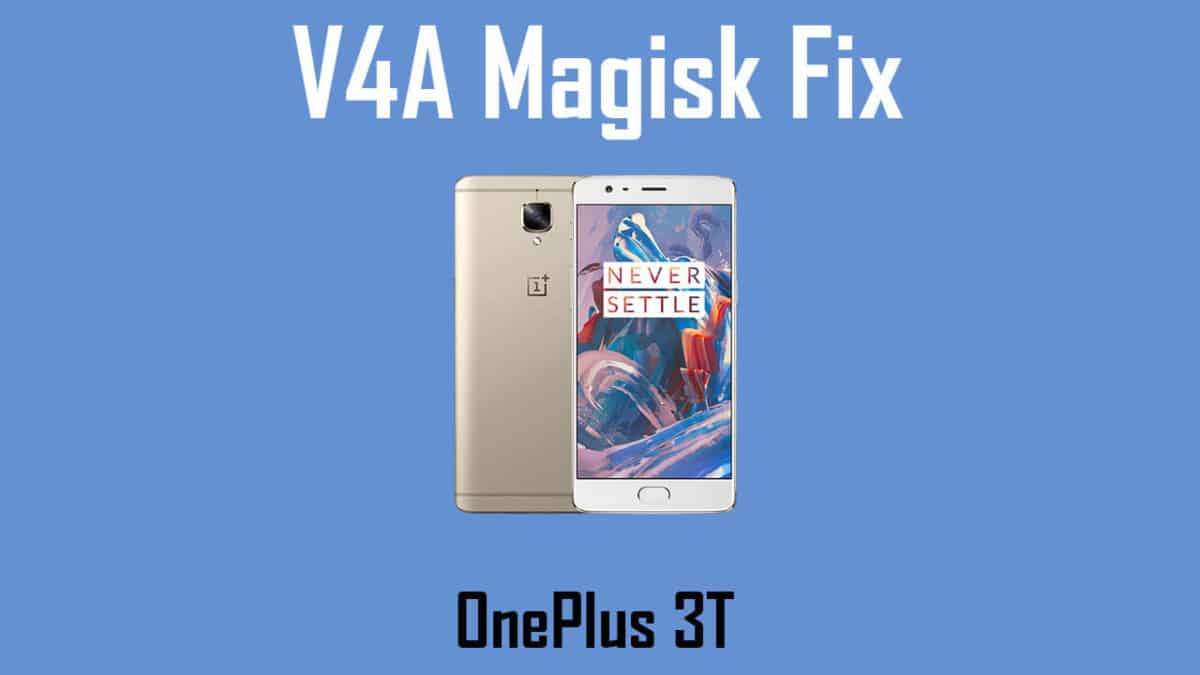 How to fix Viper4Android Errors While Using Magisk on the OnePlus 3T