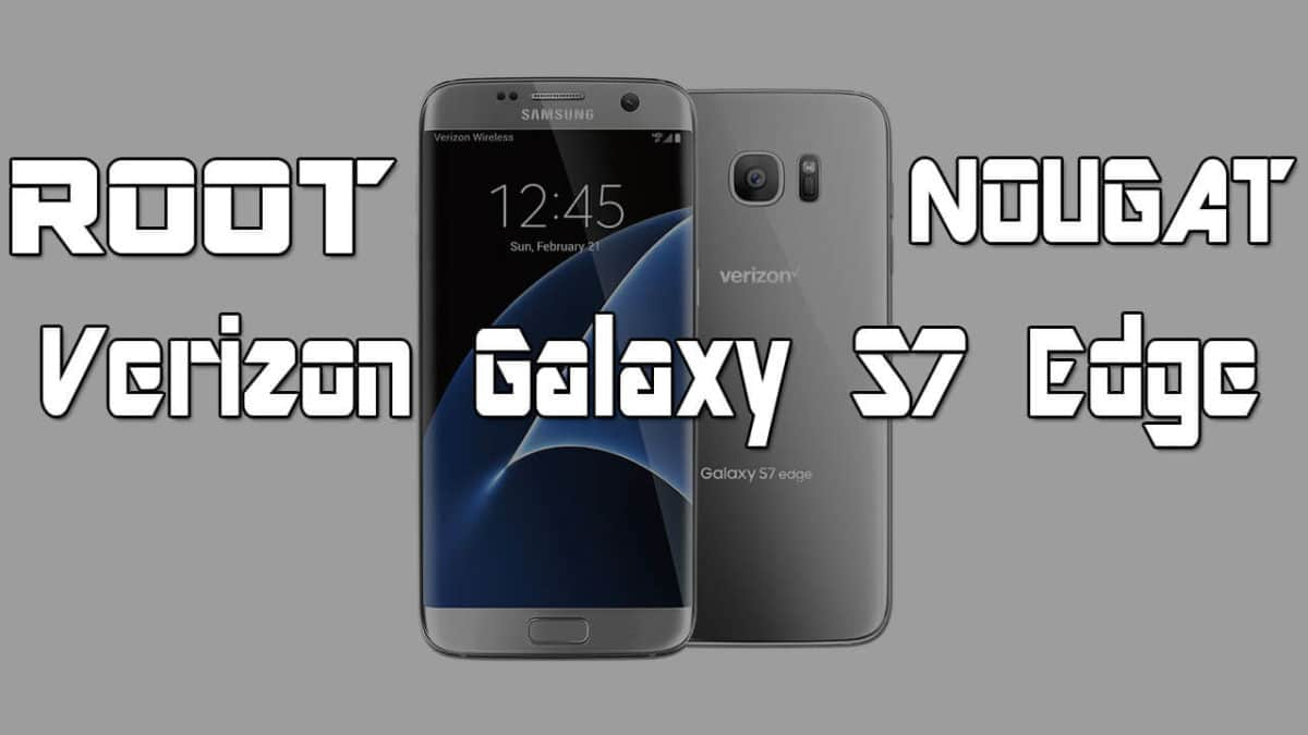 How to root Verizon Galaxy S7 Edge on Android Nougat 7.0