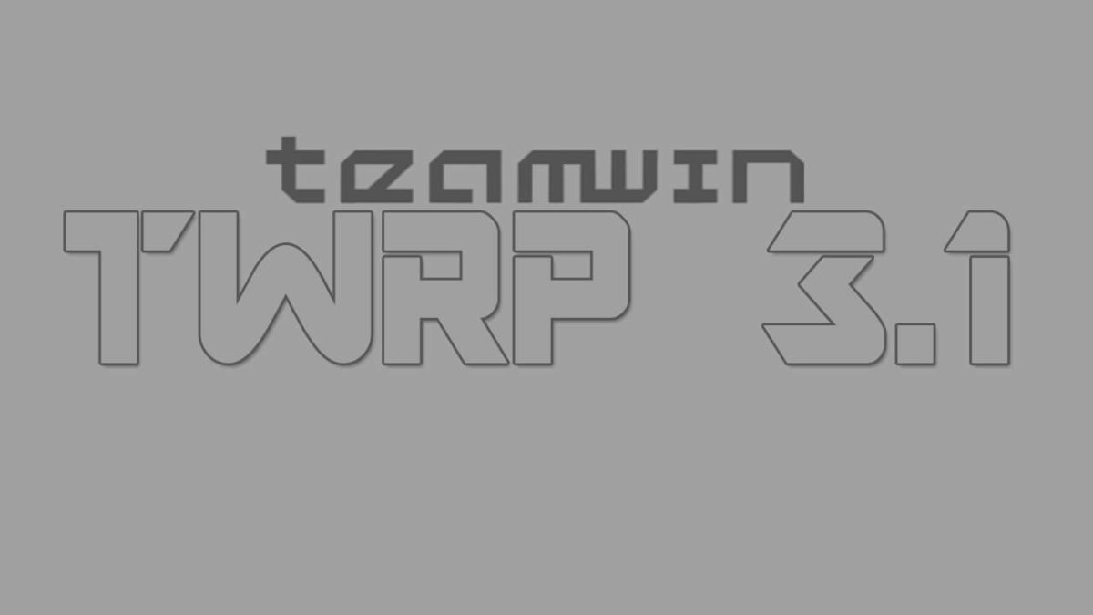 TWRP 3.1 released officially: Download It Right Now
