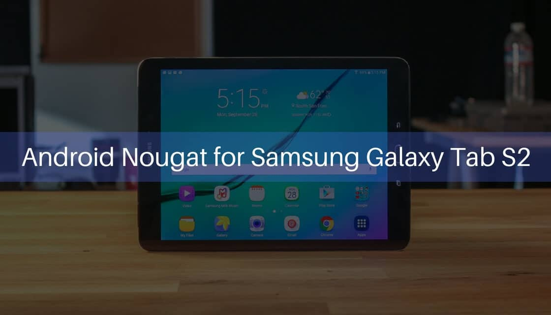 Android 7.0 Nougat on Samsung Galaxy Tab S2