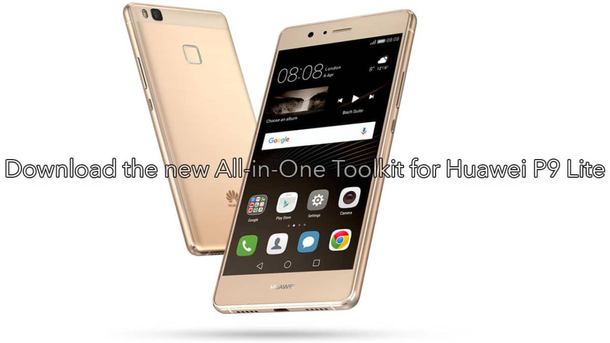 Download the new All-in-One Toolkit for Huawei P9 Lite