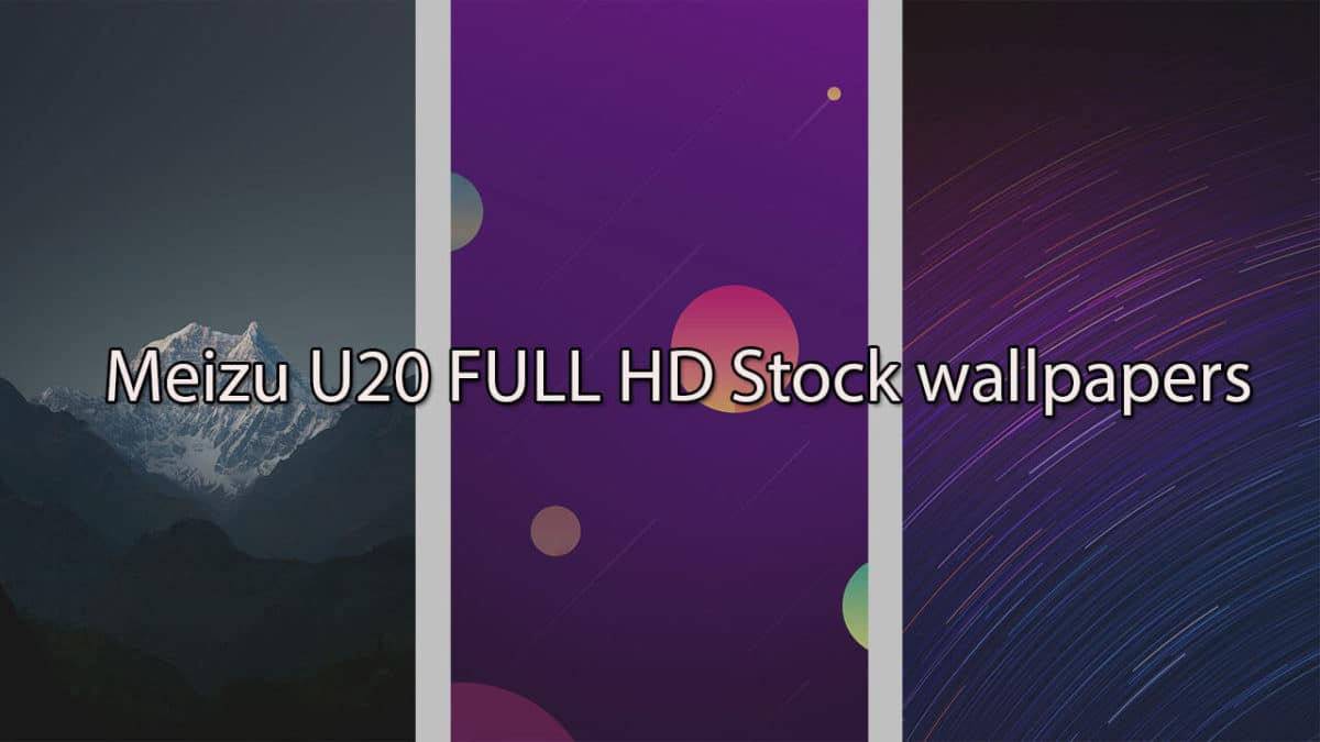 [Download] FULL HD Stock wallpapers of Meizu U20