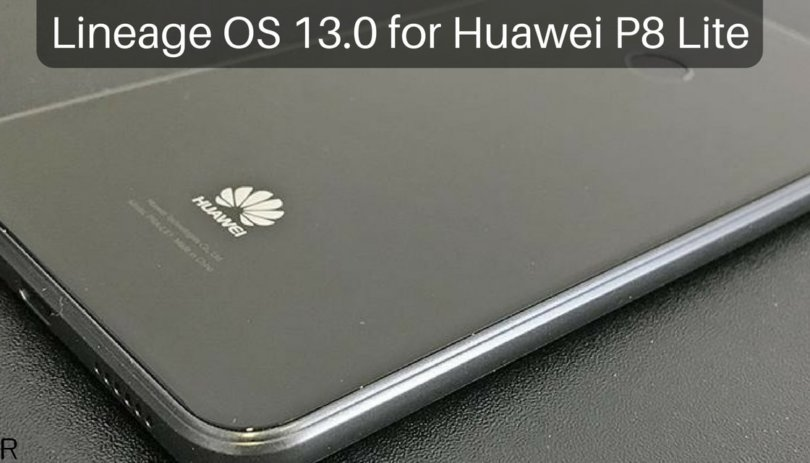 Lineage OS 13.0 on Huawei P8 Lite