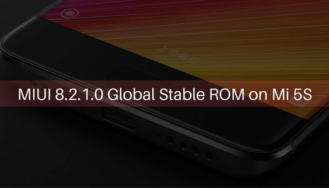 MIUI 8.2.1.0 Global Stable ROM on Mi 5S