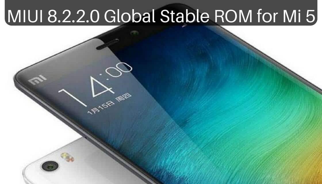 MIUI 8.2.2.0 Global Stable ROM on Mi 5