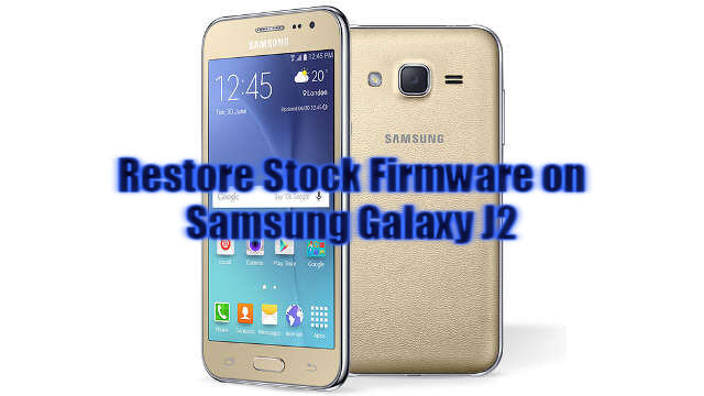 Stock firmware For Samsung Galaxy J2
