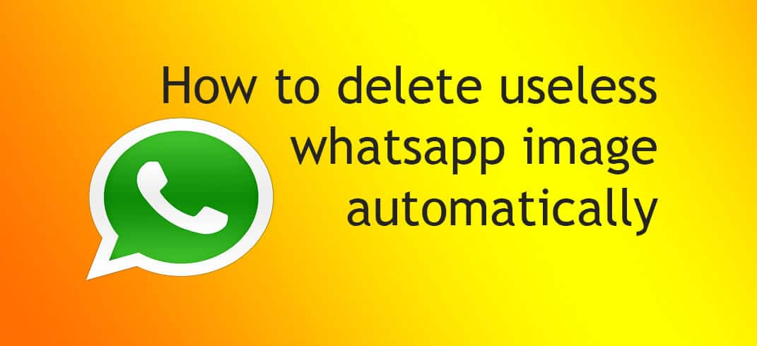 Delete all Useless WhatsApp images automatically