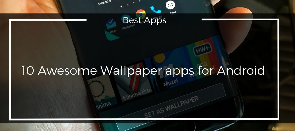 The Wallpaper App For Awesome People: [New] 10 Awesome Wallpaper Apps For Android Of 2017